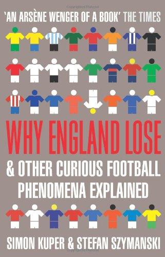Best Football Books (in English) - Why England Lose by Simon Kuper & Simon Kuper, Stefan Szymanski