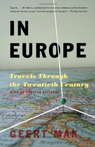 The best books on Europe - In Europe: Travels Through the Twentieth Century by Geert Mak
