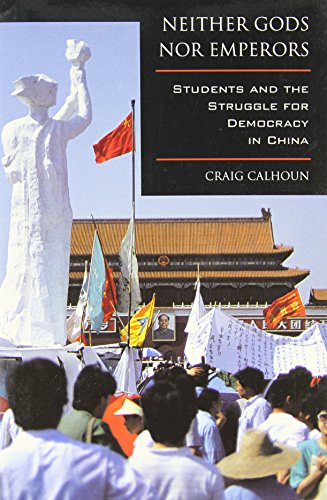 The best books on Popular Protest in China - Neither Gods nor Emperors by Craig Calhoun