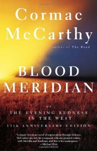 The best books on Wild Places - Blood Meridian by Cormac McCarthy