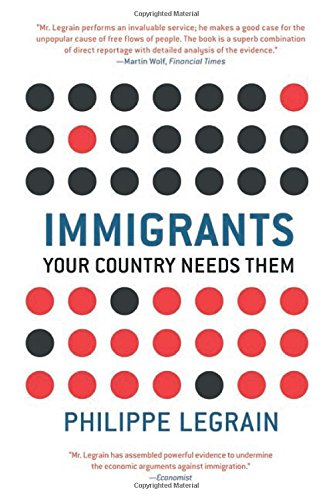The best books on Europe - Immigrants: Your Country Needs Them by Philippe Legrain