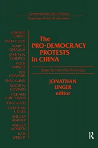 The best books on June 4th - The Pro-Democracy Protests in China: Reports from the Provinces by Jonathan Unger
