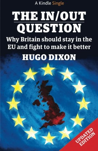 The best books on Europe - The In/Out Question by Hugo Dixon