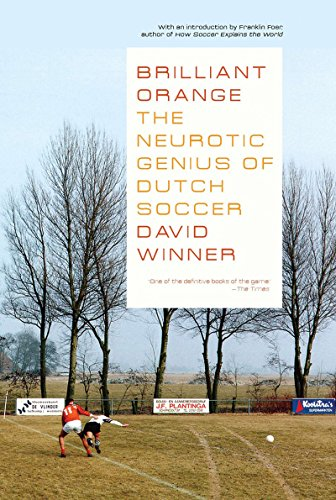 Best Football Books (in English) - Brilliant Orange: The Neurotic Genius of Dutch Soccer by David Winner