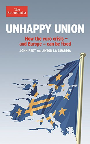 Unhappy Union: How the euro crisis – and Europe – can be fixed by John Peet and Anton La Guardia