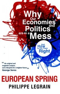 The best books on Europe - European Spring: Why Our Economics and Politics are in a Mess - and How to Put Them Right by Philippe Legrain