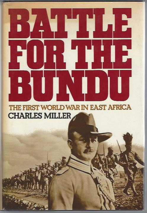 The best books on Spies - Battle for the Bundu: the First World War in East Africa by Charles Miller