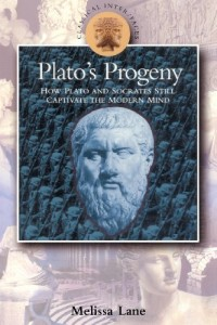 The best books on Plato - Plato's Progeny: How Plato and Socrates Still Captivate the Modern Mind by Melissa Lane