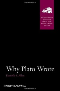 The Best Plato Books - Why Plato Wrote by Danielle Allen