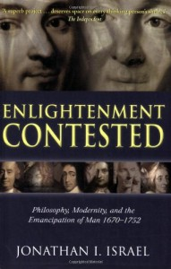 The best books on The Enlightenment - Enlightenment Contested: Philosophy, Modernity, and the Emancipation of Man 1670-1752 by Jonathan Israel