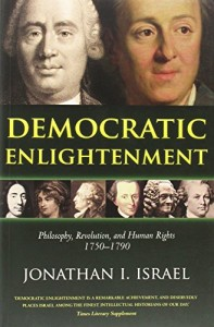 The best books on The Enlightenment - Democratic Enlightenment: Philosophy, Revolution, and Human Rights, 1750-1790 by Jonathan Israel
