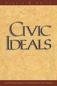 The best books on Race and the U. S. Law - Civic Ideals: Conflicting Visions of Citizenship in U.S. History by Rogers M. Smith
