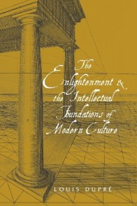 The best books on The Enlightenment - The Enlightenment and the Intellectual Foundations of Modern Culture by Louis Dupré