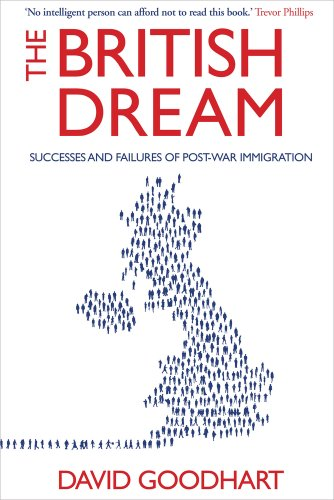 The best books on Immigration and Multiculturalism in Britain - The British Dream by David Goodhart
