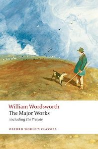 The best books on William and Dorothy Wordsworth - William Wordsworth: The Major Works by Stephen Gill (editor)