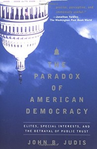 The best books on The Roots of Liberalism - The Paradox of American Democracy by John Judis