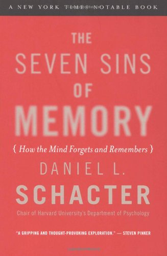 The best books on Memory and the Digital Age - The Seven Sins of Memory by Daniel Schacter