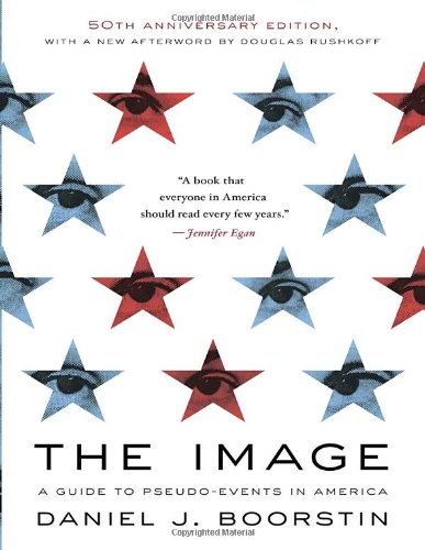 The best books on Popular Culture - The Image: A Guide to Pseudo-Events in America by Daniel J. Boorstin