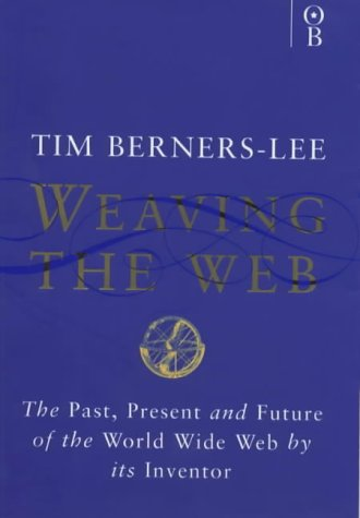 Lev Grossman recommends the best books on the World Wide Web - Weaving the Web by Tim Berners-Lee