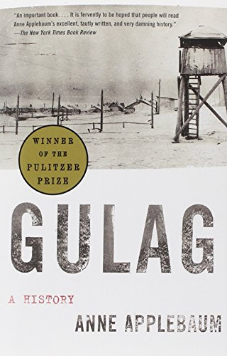 The best books on Contemporary Russia - Gulag: A History by Anne Applebaum