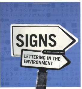 The best books on Typefaces - Signs by Phil Baines and Catherine Dixon