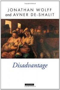 The best books on Political Philosophy - Disadvantage by Jonathan Wolff & Jonathan Wolff, Avner De-Shalit
