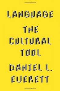 The best books on Language and Thought - Language: The Cultural Tool by Daniel L. Everett