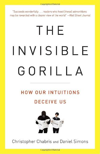 The best books on Behavioural Economics - The Invisible Gorilla by Christopher Chabris and Daniel Simons