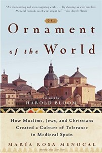 The best books on The End of The West - The Ornament of the World by Maria Rosa Menocal