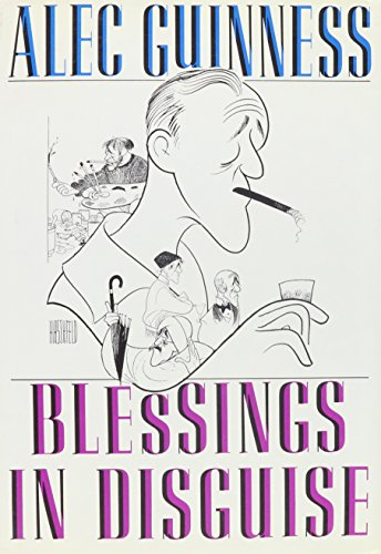 The best books on Diaries and Autobiography - Blessings in Disguise by Alec Guinness
