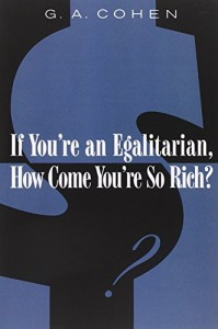 The best books on Political Philosophy - If You're an Egalitarian, How Come You're So Rich? by G. A. Cohen