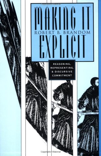 The best books on Language and Thought - Making It Explicit: Reasoning, Representing & Discursive Commitment by Robert Brandom