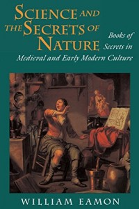 The best books on The Origins of Curiosity - Science and the Secrets of Nature by William Eamon