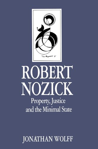 The best books on Political Philosophy - Robert Nozick: Property Justice and the Minimal State by Jonathan Wolff