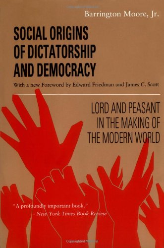 The best books on How the World's Political Economy Works - Social Origins of Dictatorship and Democracy by Barrington Moore