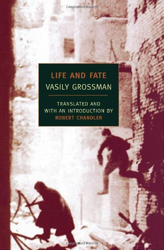 The Best Vasily Grossman Books - Life and Fate by Vasily Grossman and translated by Robert Chandler