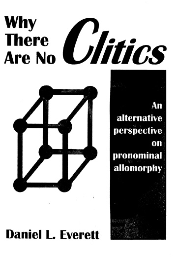 The best books on Language and Thought - Why There Are No Clitics: An Alternative Perspective on Pronominal Allomorphy by Daniel L. Everett