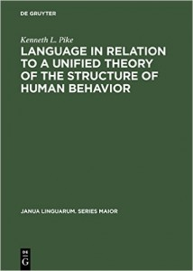 The best books on Language and Thought - Language In Relation To A Unified Theory Of The Structure Of Human Behaviour by Kenneth Pike