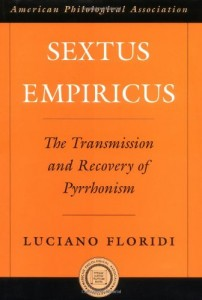 The best books on The Philosophy of Information - Sextus Empiricus: The Transmission and Recovery of Pyrrhonism by Luciano Floridi
