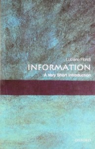 The best books on The Philosophy of Information - Information: A Very Short Introduction by Luciano Floridi