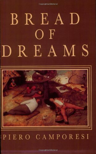 The best books on The History of Food - Bread of Dreams by Pietro Camporesi