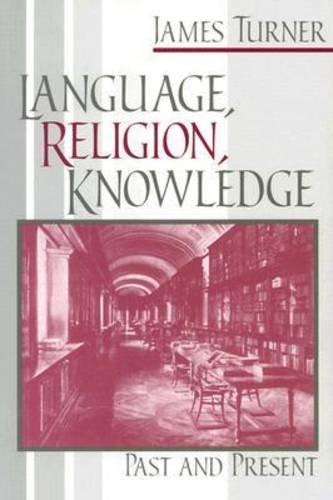 The best books on Philology - Language, Religion, Knowledge: Past and Present by James Turner