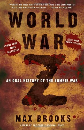 The best books on Zombies - World War Z: An Oral History of the Zombie War by Max Brooks