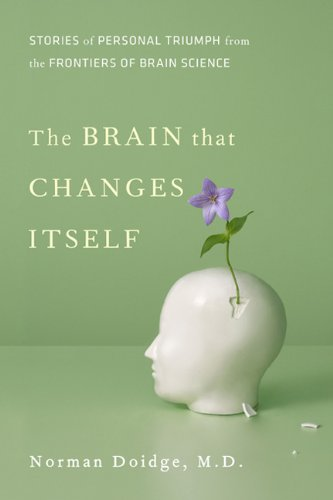 The best books on Success - The Brain That Changes Itself by Norman Doidge