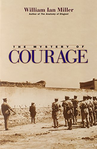 The best books on Cowardice - The Mystery of Courage by William Ian Miller