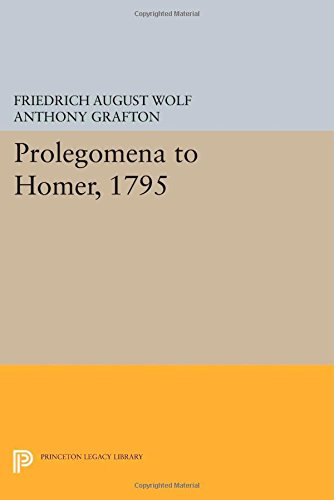 The best books on Philology - Prolegomena to Homer by Friedrich August Wolf