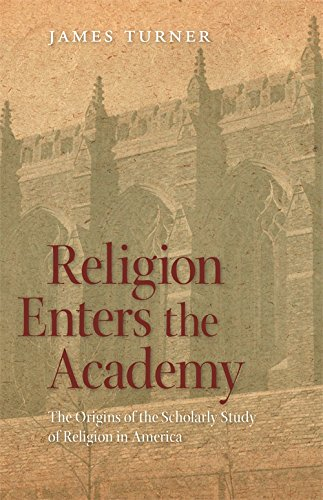 The best books on Philology - Religion Enters the Academy: The Origins of the Scholarly Study of Religion in America by James Turner
