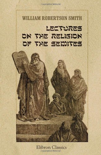 The best books on Philology - Lectures on the Religion of the Semites by William Robertson Smith