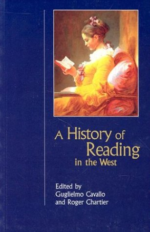 The best books on The History of Reading - The History of Reading in the West by Guglielmo Cavallo and Roger Chartier (editors)