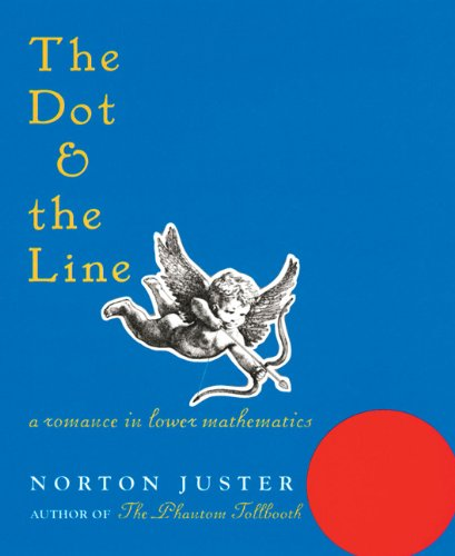 The best books on The Beauty and Fun of Mathematics - The Dot and the Line by Norton Juster